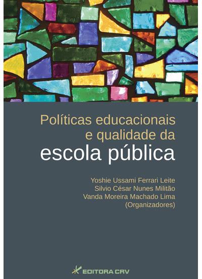 Capa do livro: POLÍTICAS EDUCACIONAIS E QUALIDADE DA ESCOLA PÚBLICA