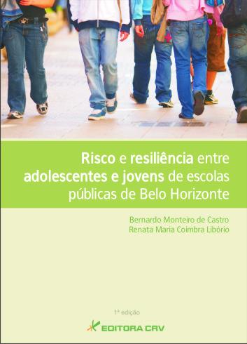 Capa do livro: RISCO E RESILIÊNCIA ENTRE ADOLESCENTES E JOVENS DE ESCOLAS PÚBLICAS DE BELO HORIZONTE