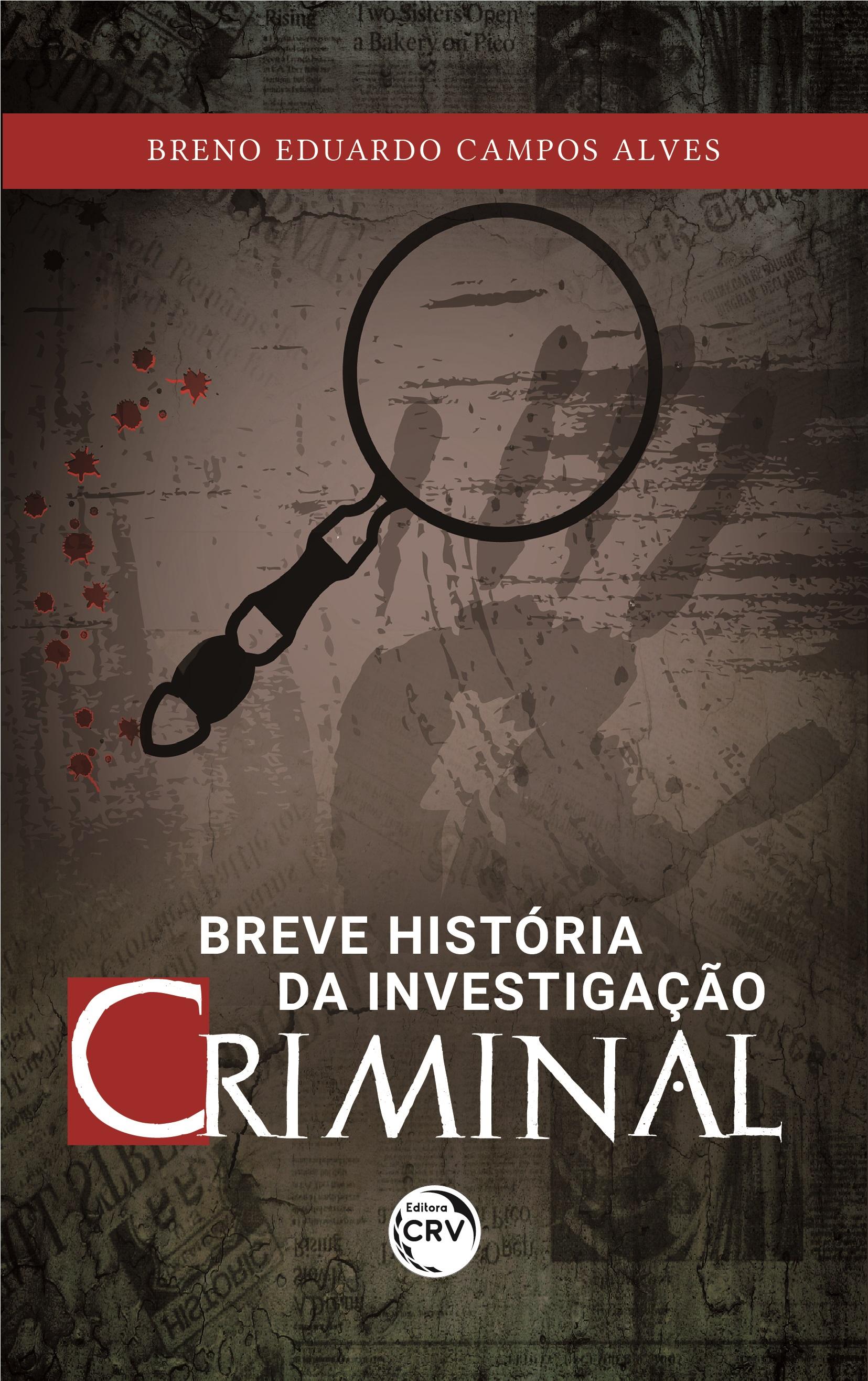 Capa do livro: BREVE HISTÓRIA DA INVESTIGAÇÃO CRIMINAL