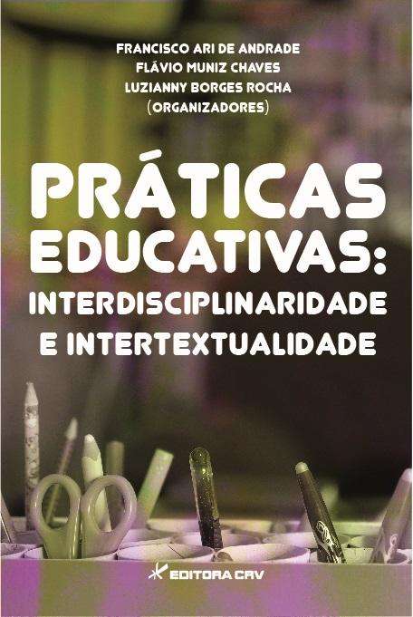 Capa do livro: PRÁTICAS EDUCATIVAS:<BR>interdisciplinaridade e intertextualidade