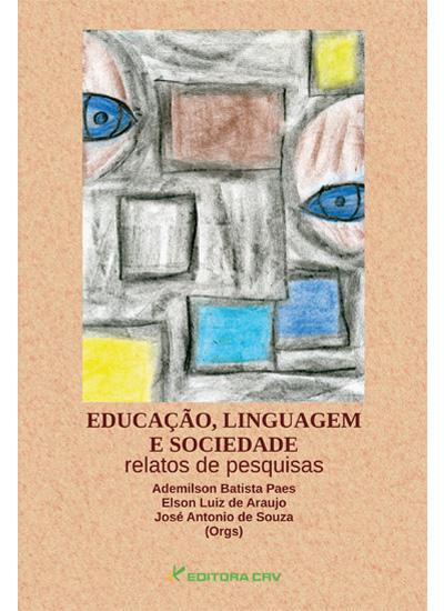 Capa do livro: EDUCAÇÃO, LINGUAGEM E SOCIEDADE:<br>relatos de pesquisas