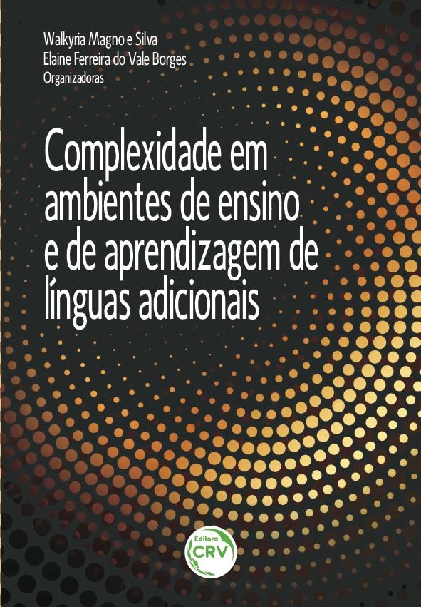 Capa do livro: COMPLEXIDADE EM AMBIENTES DE ENSINO E DE APRENDIZAGEM DE LÍNGUAS ADICIONAIS