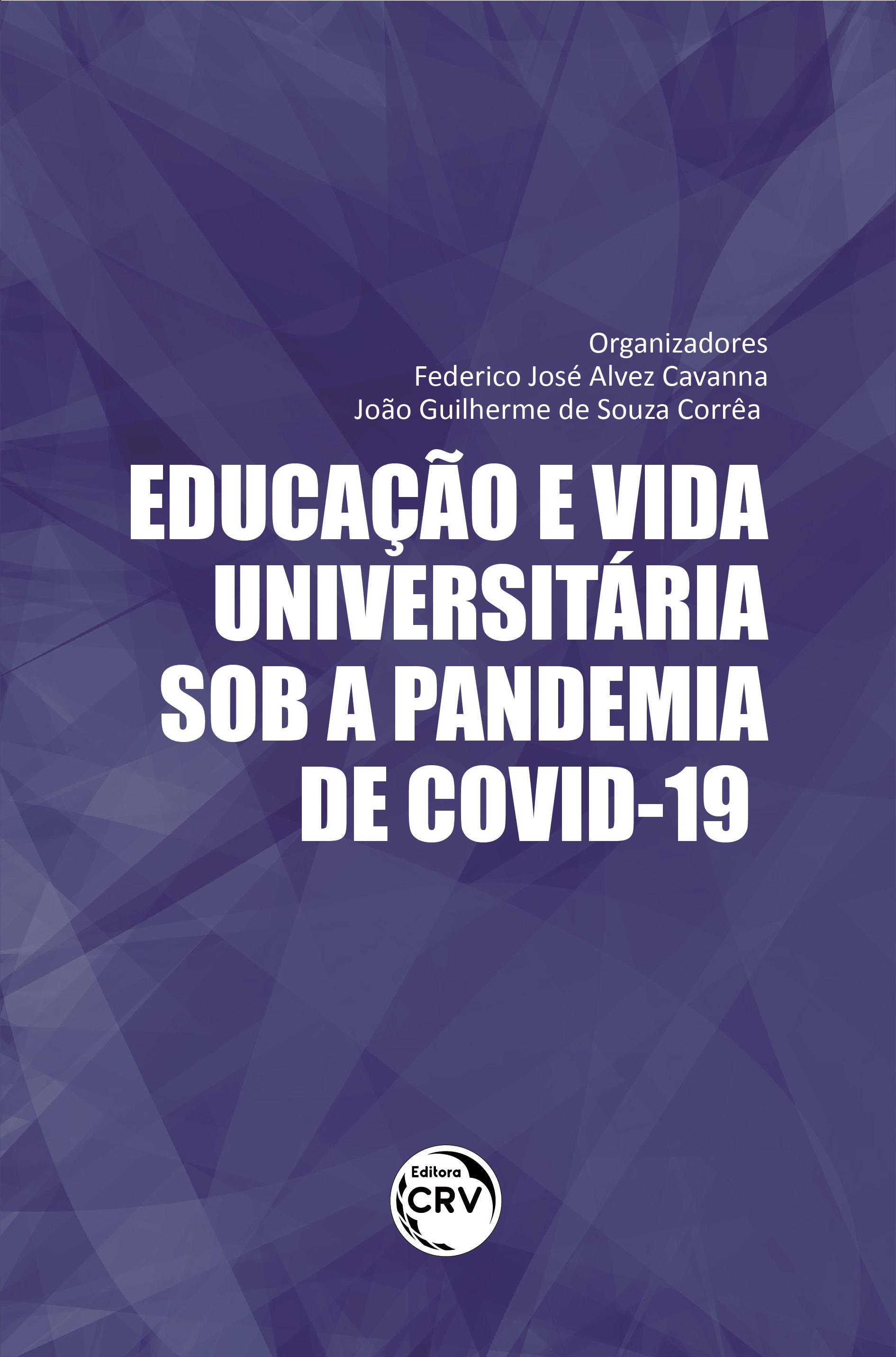 Capa do livro: EDUCAÇÃO E VIDA UNIVERSITÁRIA SOB A PANDEMIA DE COVID-19