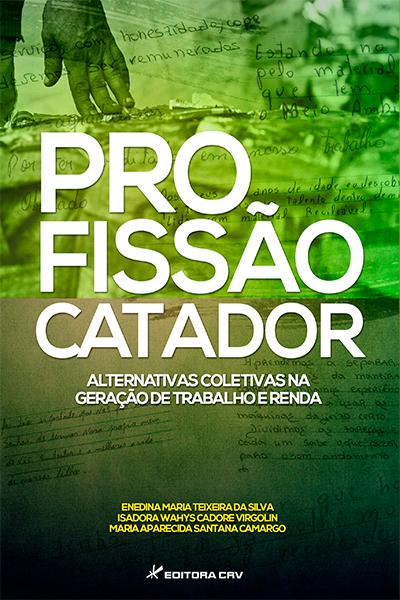 Capa do livro: PROFISSÃO CATADOR:<br>alternativas coletivas na geração de trabalho e renda