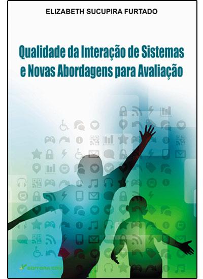 Capa do livro: QUALIDADE DA INTERAÇÃO DE SISTEMAS E NOVAS ABORDAGENS PARA A AVALIAÇÃO