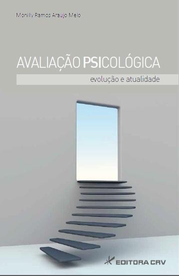 Capa do livro: AVALIAÇÃO PSICOLÓGICA:<BR> evolução e atualidade