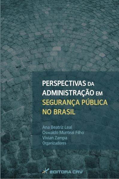 Capa do livro: PERSPECTIVAS DA ADMINISTRAÇÃO EM SEGURANÇA PÚBLICA NO BRASIL