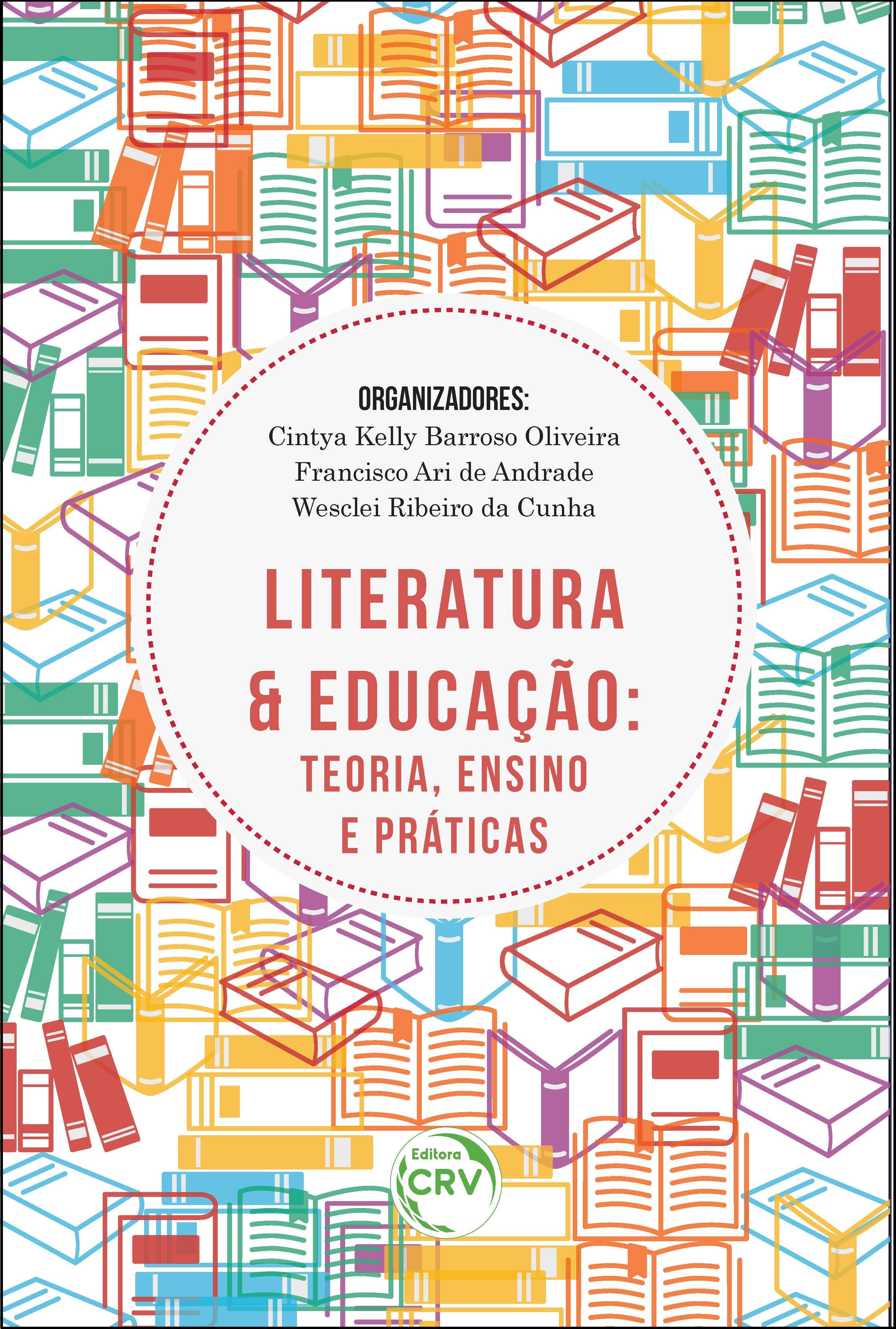 Capa do livro: LITERATURA E EDUCAÇÃO:<br>teoria, ensino e práticas