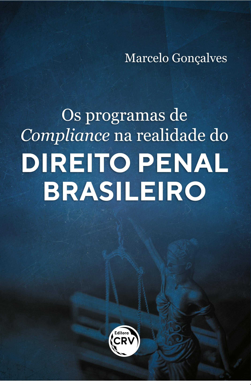 Capa do livro: OS PROGRAMAS DE COMPLIANCE NA REALIDADE DO DIREITO PENAL BRASILEIRO