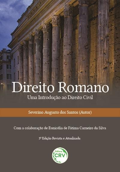 Capa do livro: DIREITO ROMANO UMA INTRODUÇÃO AO DIREITO CIVIL