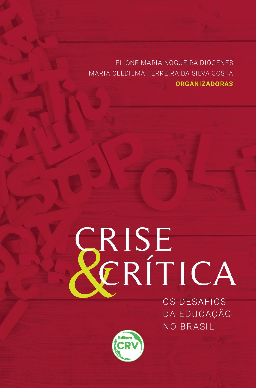 Capa do livro: CRISE & CRÍTICA: <br>os desafios da educação no Brasil