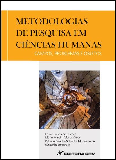 Capa do livro: METODOLOGIAS DE PESQUISA EM CIÊNCIAS HUMANAS - CAMPOS, PROBLEMAS E OBJETOS