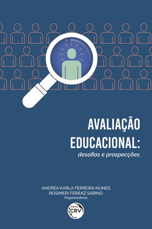 Capa do livro: AVALIAÇÃO EDUCACIONAL:<br> desafios e prospecções