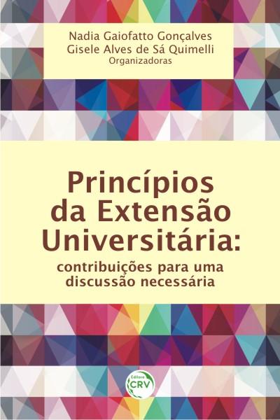 Capa do livro: PRINCÍPIOS DA EXTENSÃO UNIVERSITÁRIA:<br>contribuições para uma discussão necessária