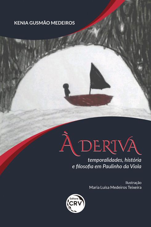 Capa do livro: À DERIVA: <br>temporalidades, história e filosofia em Paulinho da Viola