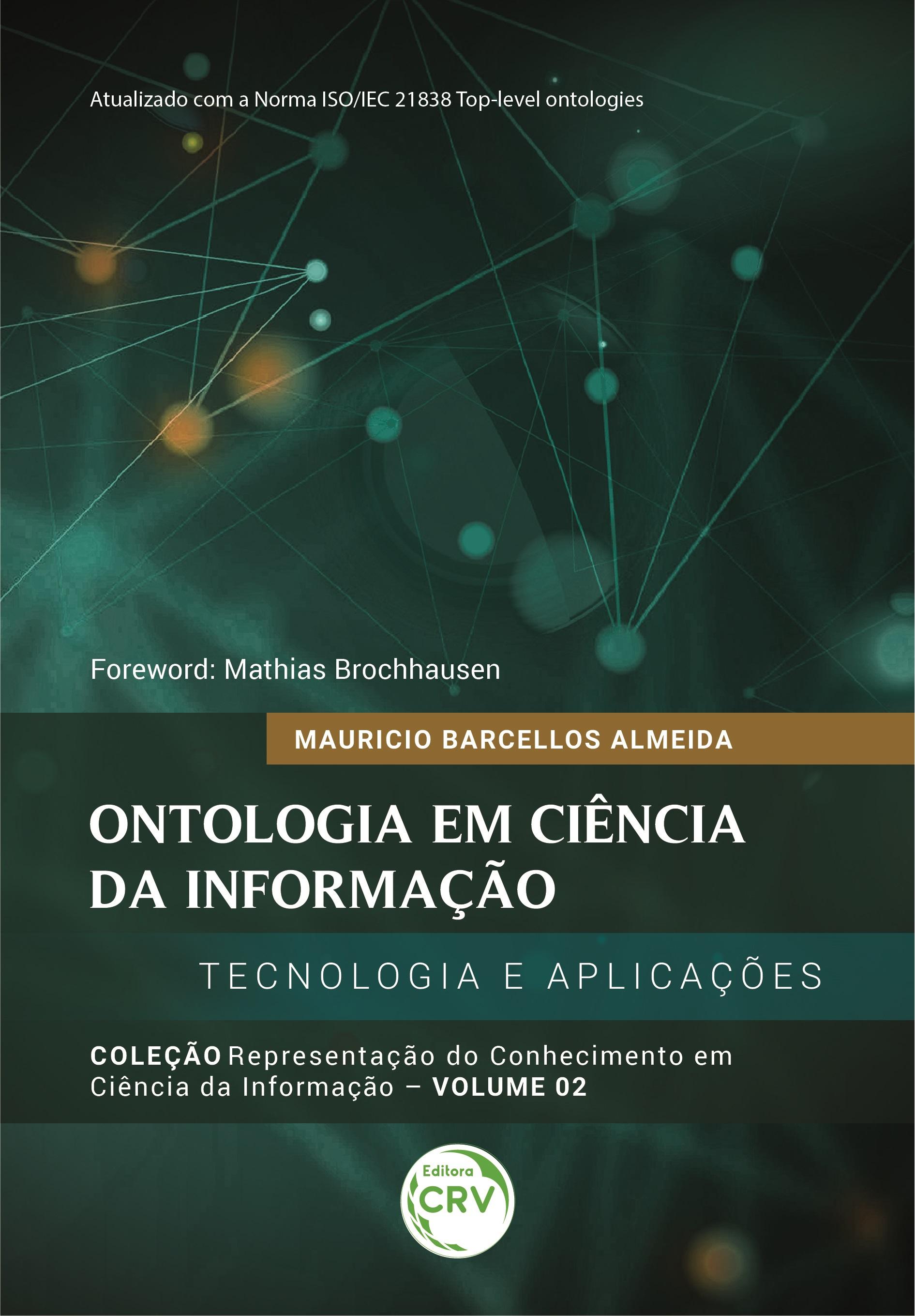 Capa do livro: ONTOLOGIA EM CIÊNCIA DA INFORMAÇÃO: <br>Tecnologia e Aplicações <br>Coleção Representação do conhecimento em Ciência da Informação<br> Volume 2