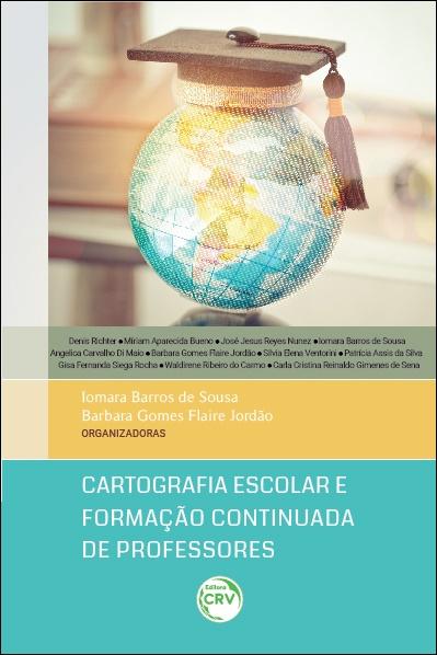 Capa do livro: CARTOGRAFIA ESCOLAR E FORMAÇÃO CONTINUADA DE PROFESSORES