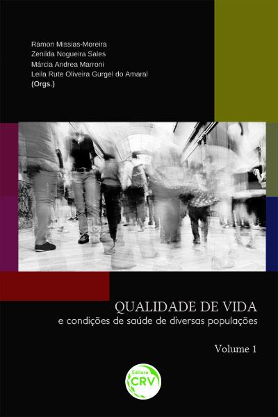 Capa do livro: QUALIDADE DE VIDA E CONDIÇÕES DE SAÚDE DE DIVERSAS POPULAÇÕES – VOLUME 1