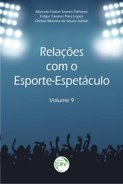 Capa do livro: RELAÇÕES COM O ESPORTE-ESPETÁCULO<br>(Volume 9)