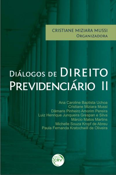 Capa do livro: DIÁLOGOS DE DIREITO PREVIDENCIÁRIO II