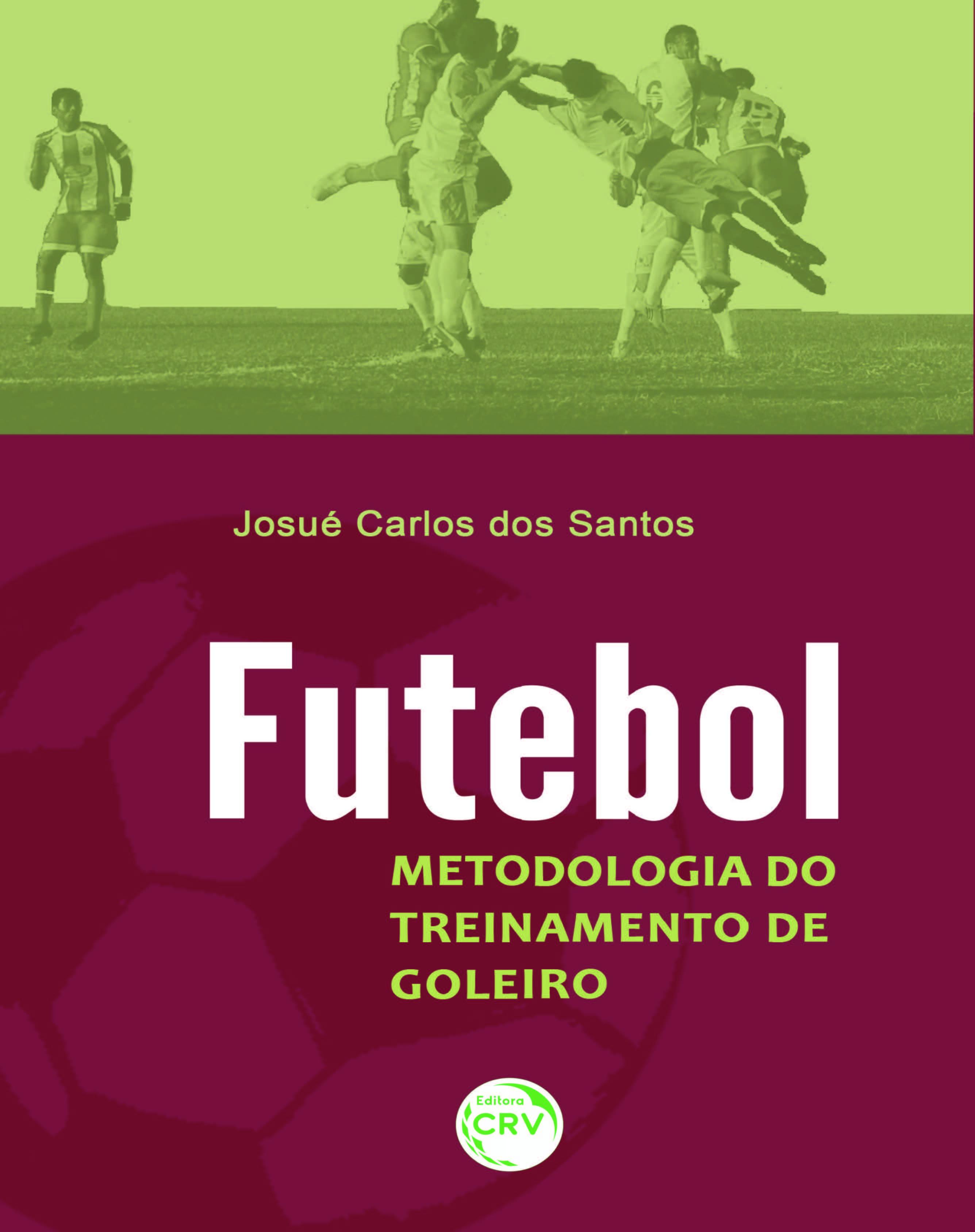Capa do livro: FUTEBOL:<br>Metodologia de Treinamento do Goleiro