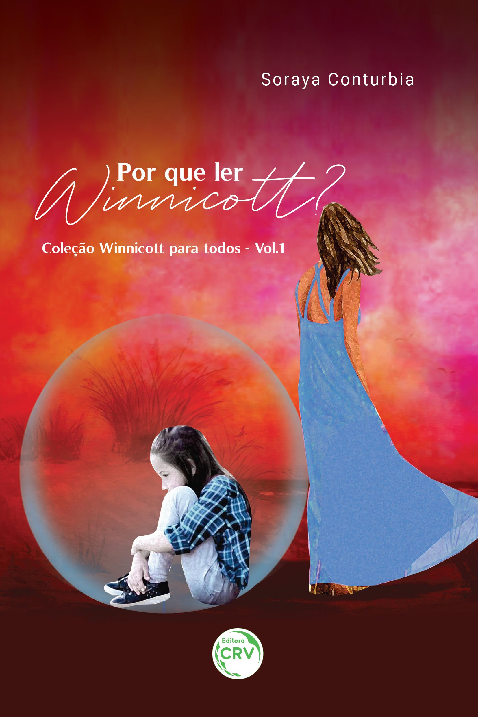 Capa do livro: POR QUE LER WINNICOTT? <br>Coleção Winnicott para todos – Volume 1