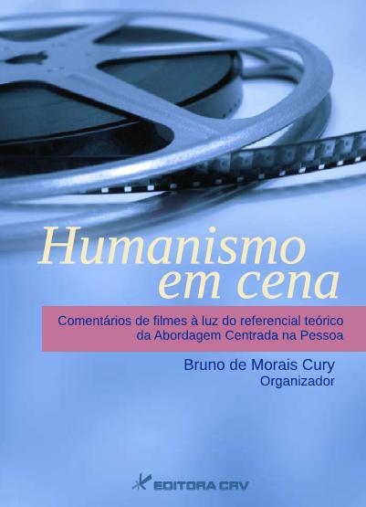 Capa do livro: HUMANISMO EM CENA:<br>comentários de filmes à luz do referencial teórico da abordagem centrada na pessoa