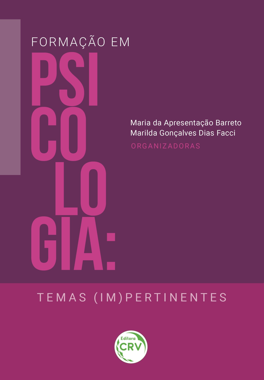 Capa do livro: FORMAÇÃO EM PSICOLOGIA: <br> temas (im)pertinentes