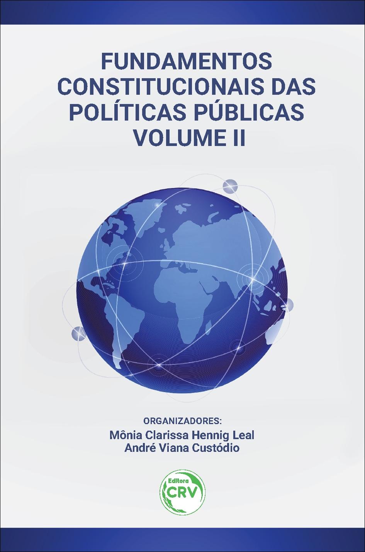 Capa do livro: FUNDAMENTOS CONSTITUCIONAIS DAS POLÍTICAS PÚBLICAS<br> VOLUME II