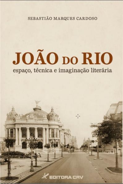 Capa do livro: JOÃO DO RIO:<br>espaço, técnica e imaginação literária