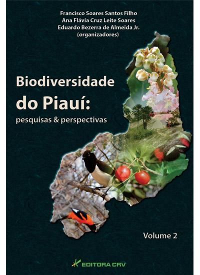 Capa do livro: BIODIVERSIDADE DO PIAUí:<br>pesquisas e perspectivas - Vol 2