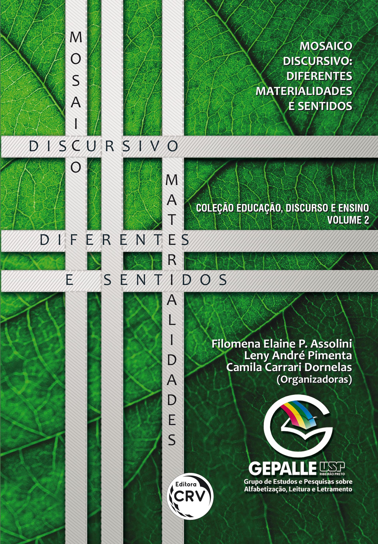 Capa do livro: MOSAICO DISCURSIVO: <br>diferentes materialidades e sentidos <br>Coleção Educação, discurso e ensino – Volume 2