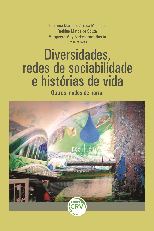 Capa do livro: DIVERSIDADES, REDES DE SOCIABILIDADE E HISTÓRIAS DE VIDA: <BR>OUTROS MODOS DE NARRAR