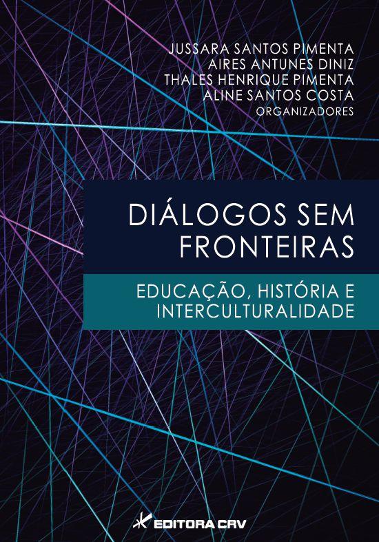 Capa do livro: DIÁLOGOS SEM FRONTEIRAS<br>Educação, História e Interculturalidade