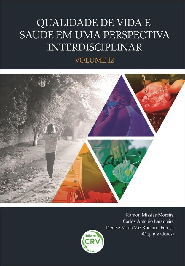 Capa do livro: QUALIDADE DE VIDA E SAÚDE EM UMA PERSPECTIVA INTERDISCIPLINAR<br> Volume 12