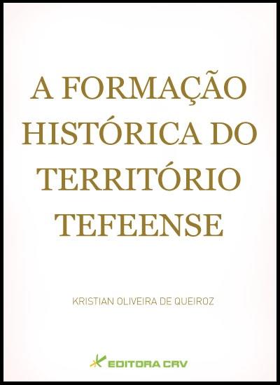 Capa do livro: A FORMAÇÃO HISTÓRICA DO TERRITÓRIO TEFEENSE