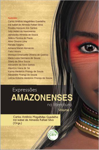 Capa do livro: EXPRESSÕES AMAZONENSES NA LITERATURA<br>Volume 3