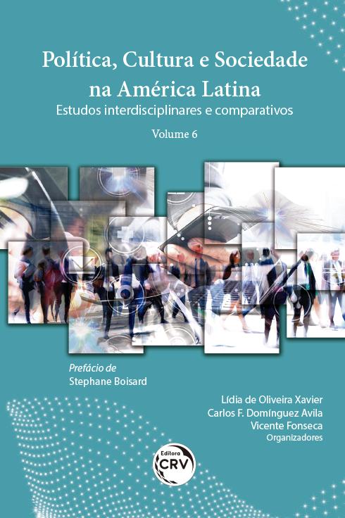 Capa do livro: POLÍTICA, CULTURA E SOCIEDADE NA AMÉRICA LATINA: <br>estudos interdisciplinares e comparativos <br>Volume 6