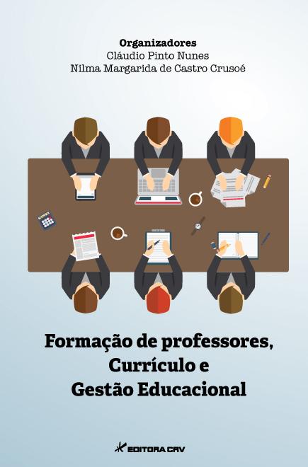 Capa do livro: FORMAÇÃO DE PROFESSORES, CURRÍCULO E GESTÃO EDUCACIONAL