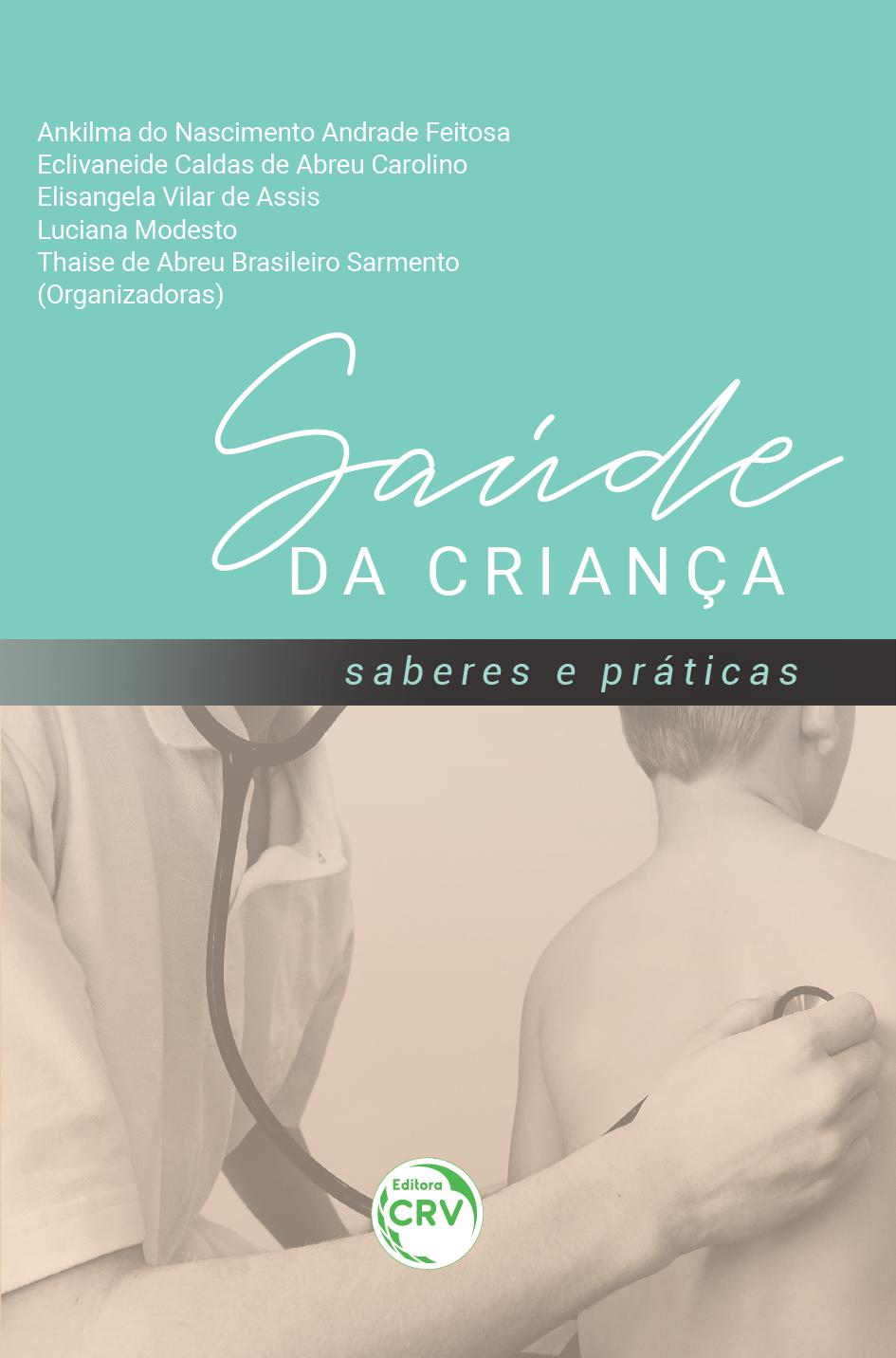 Capa do livro: SAÚDE DA CRIANÇA:  <br>saberes e práticas
