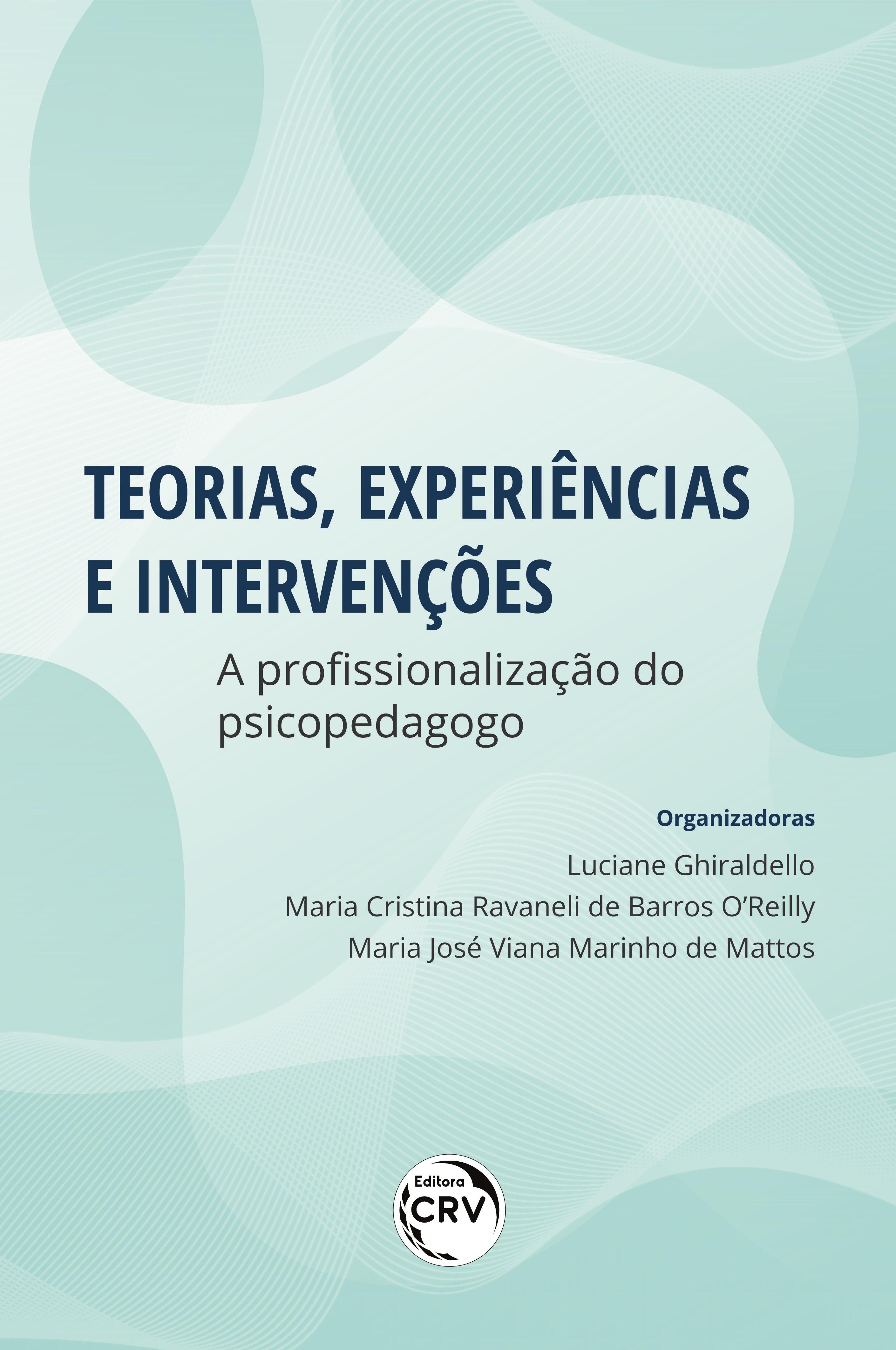 Capa do livro: TEORIAS, EXPERIÊNCIAS E INTERVENÇÕES: <br>a profissionalização do psicopedagogo