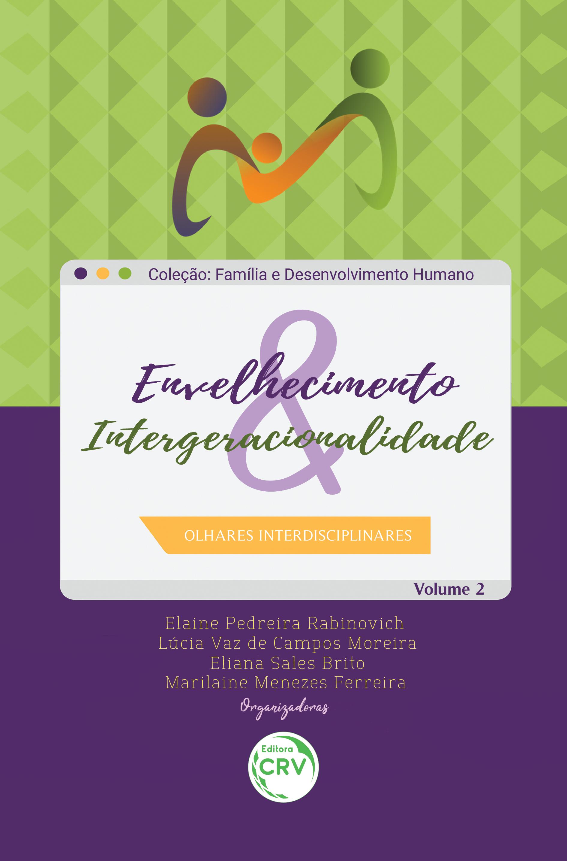 Capa do livro: ENVELHECIMENTO & INTERGERACIONALIDADE: <br>olhares interdisciplinares <br>Coleção Família e desenvolvimento humano Volume 2