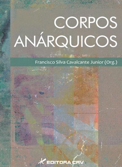 Capa do livro: CORPOS ANÁRQUICOS