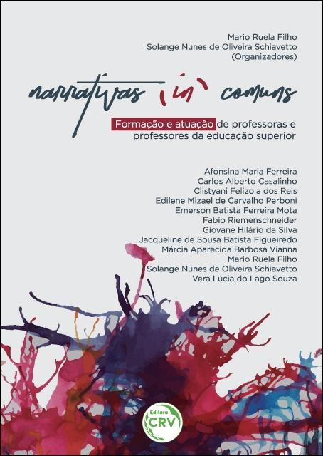 Capa do livro: NARRATIVAS (IN)COMUNS:<br> formação e atuação de professoras e professores da educação superior