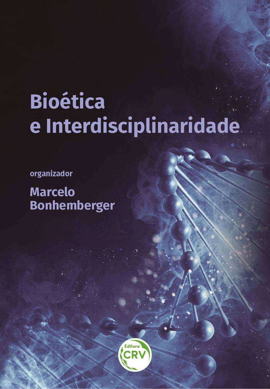 Capa do livro: BIOÉTICA E INTERDISCIPLINARIDADE