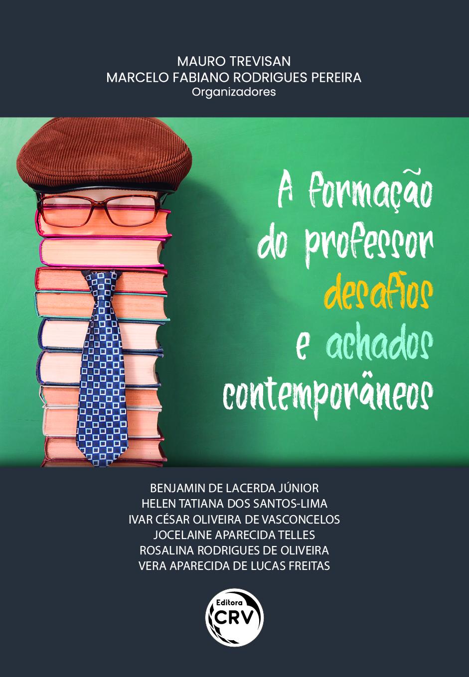 Capa do livro: A FORMAÇÃO DO PROFESSOR – DESAFIOS E ACHADOS CONTEMPORÂNEOS