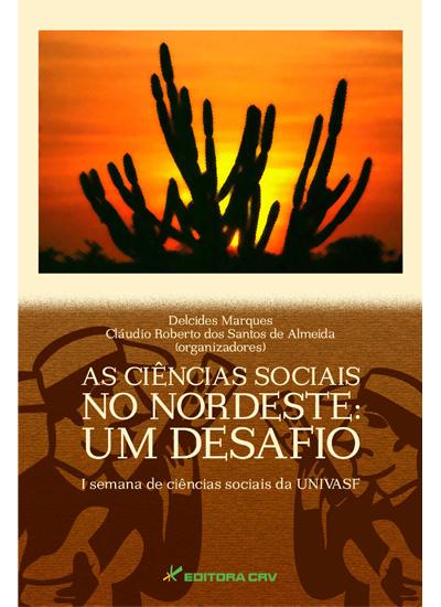 Capa do livro: AS CIÊNCIAS SOCIAIS NO NORDESTE:<br>um desafio I semana de ciências sociais da UNIVASF