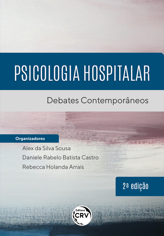 Capa do livro: PSICOLOGIA HOSPITALAR — DEBATES CONTEMPORÂNEOS <br> 2ª edição