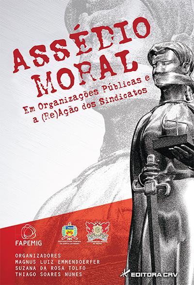 Capa do livro: ASSÉDIO MORAL EM ORGANIZAÇÕES PÚBLICAS E A (RE)AÇÃO DOS SINDICATOS