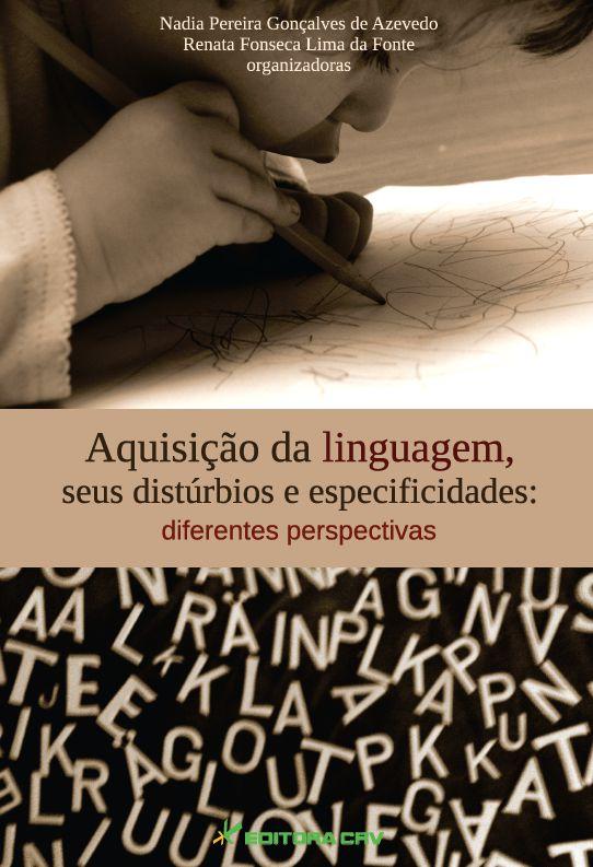 Capa do livro: AQUISIÇÃO DA LINGUAGEM, SEUS DISTÚRBIOS E ESPECIFICIDADES: <br>diferentes perspectivas